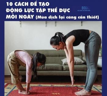 10 cách để tạo động lực tập thể dục mỗi ngày